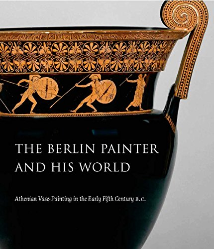 The Berlin Painter and His World: Athenian Vase-Painting in the Early Fifth Century B.C. por Nathan Arrington