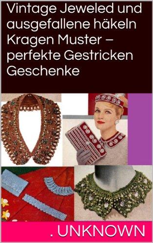 Vintage Jeweled und ausgefallene häkeln Kragen Muster - perfekte Gestricken Geschenke -