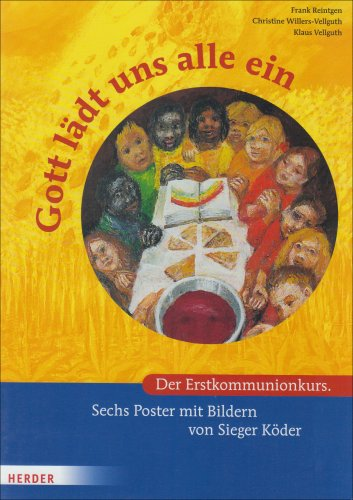 Gott lädt uns alle ein: Der Erstkommunionkurs. Sechs Poster mit Bildern von Sieger Köder