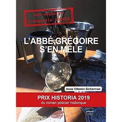 L'abbé Grégoire s'en mêle: Une enquête d'Augustin DUROCH PRIX HISTORIA 2019 (Haret Noir)