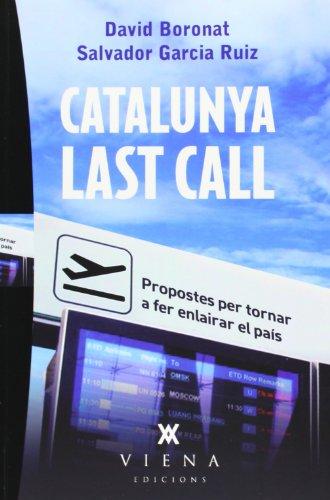 Catalunya Last Call. Propostes Per Tornar A Enlairar El País (Carta blanca)