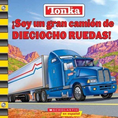 tonka-im-a-great-big-eighteen-wheeler-soy-un-gran-camion-de-dieciocho-ruedas-by-michael-anthony-stee
