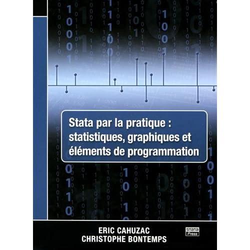 Stata par la pratique : statistiques, graphiques et éléments de programmation