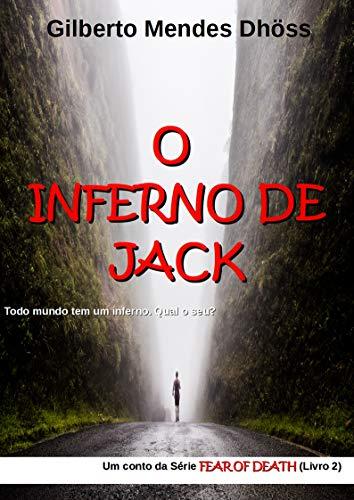 O inferno de Jack (FEAR OF DEATH Livro 2) (Portuguese Edition) por Gilberto Mendes Dhöss