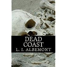 Dead Coast: A Novel of The Living Dead: Volume 3