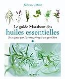 le guide marabout des huiles essentielles de millet fabienne 2010 broch?