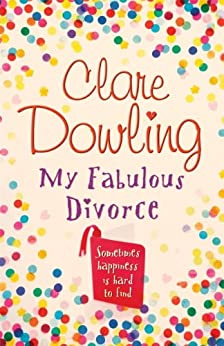 My Fabulous Divorce by [Dowling, Clare]