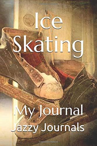 Ice Skating: My Journal