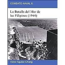 Combate-Naval 6: La Batalla del Mar de las Filipinas (1944) -2a Edición-