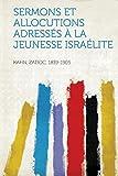 Cover of: Sermons Et Allocutions Adresses a la Jeunesse Israelite   Kahn Zadoc 1839-1905