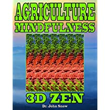 Agriculture Mindfulness: 3D Zen (English Edition)