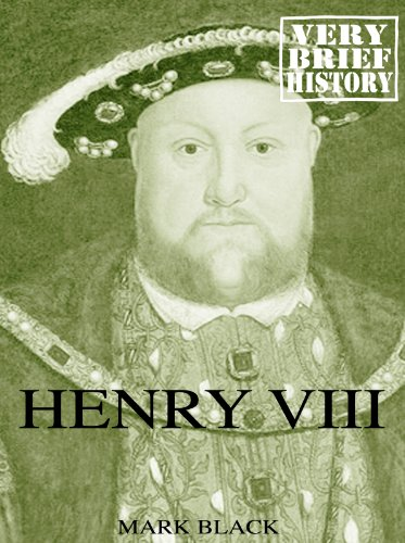 Henry VIII: A Very Brief History English Edition