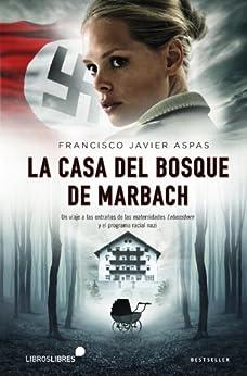 La casa del bosque de Marbach (Colección Bestsellers) de [Aspas, Francisco Javier]