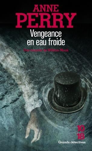 Vengeance en eau froide : Une enquête de William Monk