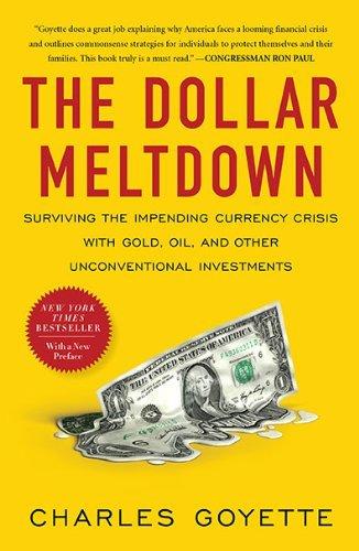 dollar-meltdown-the-by-charles-goyette-25-nov-2010-paperback