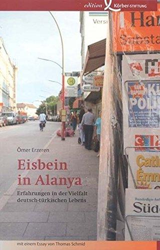 Eisbein in Alanya: Erfahrungen in der Vielfalt deutsch-türkischen Lebens