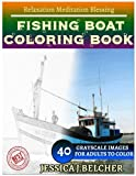 FISHING BOAT Coloring book for Adults Relaxation  Meditation Blessing: Sketches Coloring Book 40 Grayscale Images