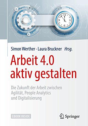 Führung Gesundheitswesen (Arbeit 4.0 aktiv gestalten: Die Zukunft der Arbeit zwischen Agilität, People Analytics und Digitalisierung)