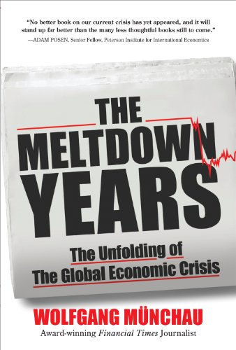 the-meltdown-years-the-unfolding-of-the-global-economic-crisis