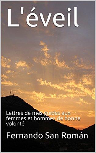 Couverture du livre L'éveil: Lettres de mes guides aux femmes et hommes de bonne volonté