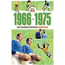 Né en 1956 - 1966-1975 - Mes premières émotions sportives