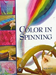 Color in Spinning by Deb Menz (1998-04-02)