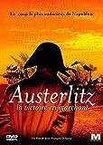 Austerlitz la victoire en marchant