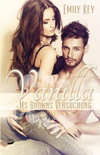 Preisvergleich Produktbild Vanilla: Ms. Browns Versuchung