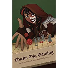 Chicks Dig Gaming: A Celebration of All Things Gaming by the Women Who Love it (English Edition)