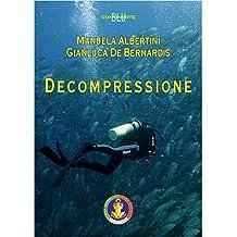 Decompressione: Manuale Federale FIAS per il corso Decompressione (Italian Edition)