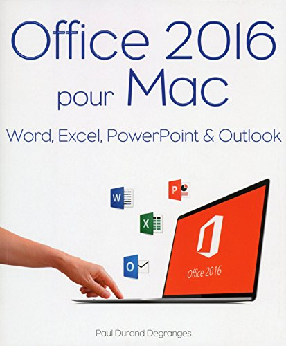 Office 2016 pour Mac par Paul DURAND-DEGRANGES