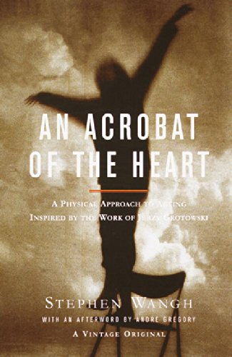 an-acrobat-of-the-heart-a-physical-approach-to-acting-inspired-by-the-work-of-jerzy-grotowski-vintag