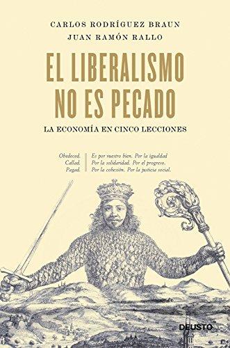 El liberalismo no es pecado: La economía en cinco lecciones por Carlos Rodríguez Braun