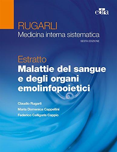 Rugarli. Medicina interna sistematica. Estratto: Malattie del sangue e degli organi emolinfopoietici