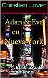Adan y Eva en Nueva York: El abrazo de un ángel