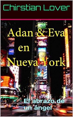 Adan y Eva en Nueva York: El abrazo de un ángel por Chirstian Lover