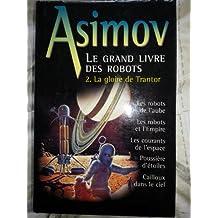 Le grand livre des robots Tome 2 La gloire de Trantor