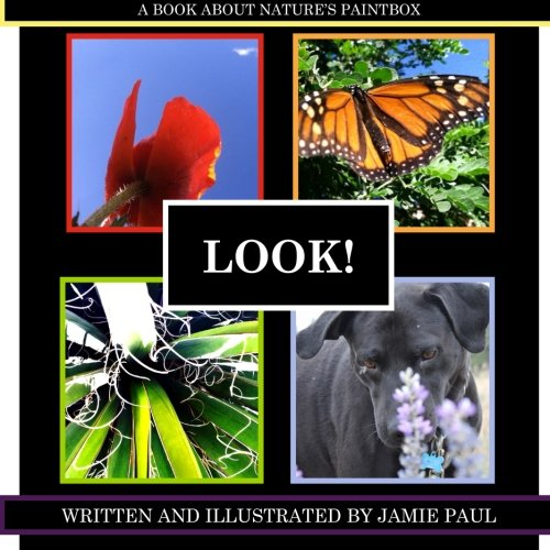 Look!: A book about nature's paintbox: Volume 1 (JP Readers)
