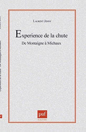 L'expérience de la chute : De Montaigne à Michaux