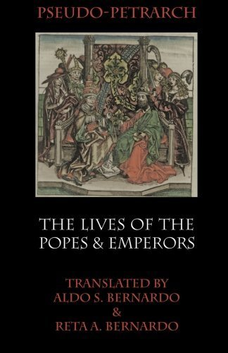 The Lives of the Popes and Emperors (Italica Press Medieval & Renaissance Texts) annotated Edition by Petrarch, Preudo- (2015) Paperback