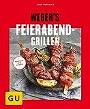 Webers Feierabend-Grillen (GU Webers Grillen)