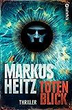 Totenblick: Thriller - Markus Heitz