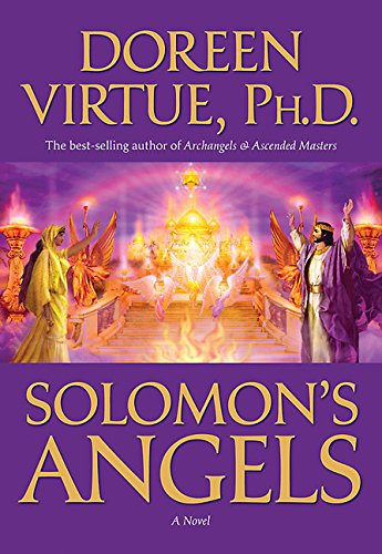 Solomon's Angels: Ancient Secrets of Love, Manifestation, Power, Wisdom, and Self- Confidence