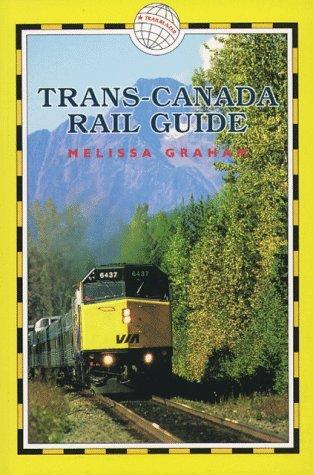 trans-canada-rail-guide-trailblazer-rail-guides-by-melissa-graham-1996-09-02