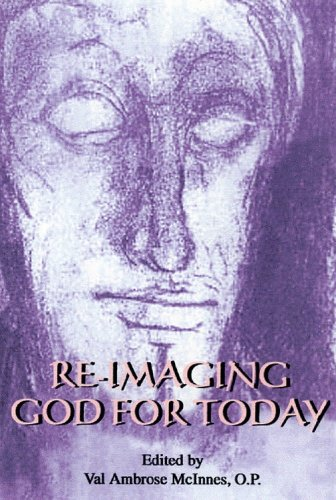 Re-Imaging God for Today (Tulane Judeo-Christian Studies Edition)