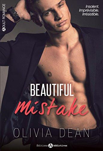 Beautiful Mistake, l'intégrale: Désir - Divine insolence par [Dean, Olivia]