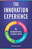 The Innovation Experience: 4 Essential Catalysts