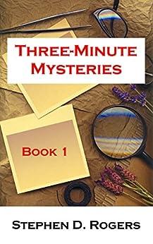 Three-Minute Mysteries (English Edition) von [Rogers, Stephen D.]