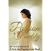 Passion & Fidelity: A Pride And Prejudice Erotic Novel (English Edition)
