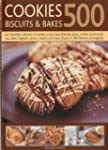Cookies, Biscuits & Bakes 500: An Irr...